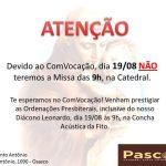 Atenção, dia 19/08 não teremos a missa das 9hs na Catedral.