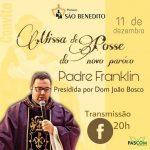 Acompanhe a missa de posse do padre Franklin pelas redes sociais