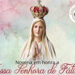 Hoje começa a nossa Novena de Nossa Senhora de Fátima